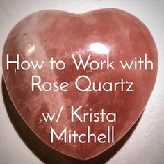 How to Work with Rose Quartz / krista-mitchell.com