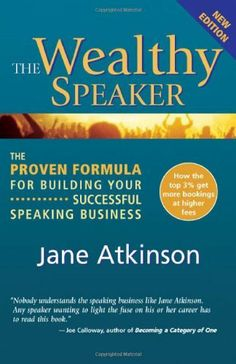 The Wealthy Speaker: The Proven Formula for Building Your Successful Speaking Business by Jane Atkinson. $47.82. Author: Jane Atkinson. Publisher: Speaker Launcher (April 1, 2009). Publication: April 1, 2009 #public speakingforsuccess