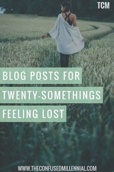 Millennial Blog Posts For Twenty Somethings Feeling Lost by rachel ritlop of the confused millennial