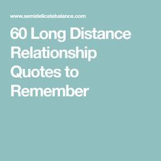 60 Long Distance Relationship Quotes to Remember 60 Long Distance Relationship Quotes to Remember<br> Long distance relationships aren't easy so we all need some inspiration. Reading quotes about long distance relationships can help you remain positive, Long Distance Relationship Quotes, Godly Relationship, New Relationships, Distance Relationships, Troubled Relationship, Relationship Questions, Best Friend Poems, Distance Love Quotes, Long Distance Love