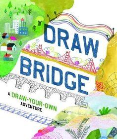 Draw Bridge: A Draw-Your-Own Adventure