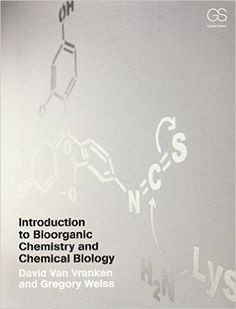 Introduction to bioorganic chemistry and chemical biology / David Van Vranken and Gregory Weiss. -  New York : Garland Science, cop. 2013