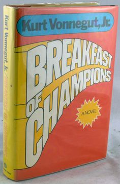 kurt vonnegut breakfast of champions essay That quote by kurt vonnegut (of course) hangs in my son's nursery  most  celebrated novels are slaughterhouse-five, cat's cradle, and breakfast of  champions  collectible copies of palm sunday - short stories, essays,  assorted works.