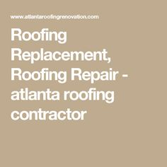 The Affordable Residential Roofers, Repairs And Insurance Claims Are  Offered By Atlanta Roofing Professionals. Atlanta Roofers Is Proudly  Serving Mu2026 ...