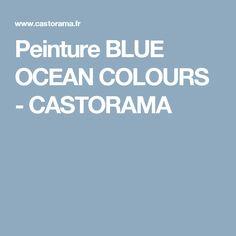 Peinture BLUE OCEAN COLOURS - CASTORAMA
