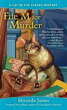 File M for Murder (Cat in the Stacks Mystery, #3). I love Diesal the Maine Coon Cat. I think every library should have a kitty, anyway.