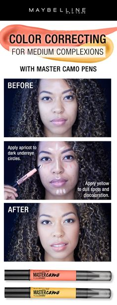 Color correcting made easy with NEW Maybelline Master Camo Pens. To color correct for medium skintones, first apply the 'Apricot' shade to color correct dark under eye circles and apply the 'Yellow' shade to color correct discoloration and dull skin. Blend and apply your favorite foundation for a flawless, even base.