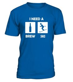 """# I Need a Brewski Funny Beer Drinking Skier T-Shirt Gift .  Special Offer, not available in shops      Comes in a variety of styles and colours      Buy yours now before it is too late!      Secured payment via Visa / Mastercard / Amex / PayPal      How to place an order            Choose the model from the drop-down menu      Click on """"Buy it now""""      Choose the size and the quantity      Add your delivery address and bank details      And that's it!      Tags: Who doesn't love a cold…"""