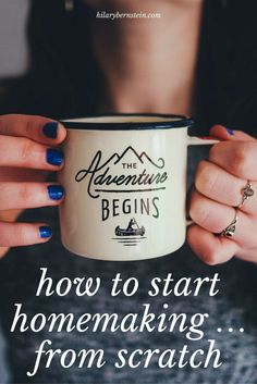If I could start homemaking all over again, I'd follow this advice!!