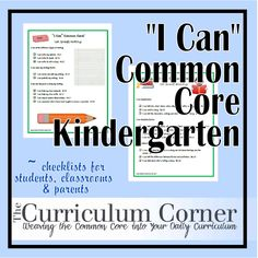 """I Can"" standards are the common core standards presented in a kid friendly format.  Use these to help students and parents understand the new common core kindergarten standards. They are presented as a checklist to help students self-assess their progress.  Also makes it clear to parents what skills may need extra home support."