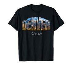 Denver Colorado T-Shirt World's Best Cities Usa Cities, Usa Shirt, T Shirt World, Perfect Word, Words To Describe, Vacation Outfits, Denver Colorado, Branded T Shirts, Fashion Brands