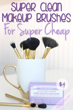 How to Get Super Clean Makeup Brushes for Super Cheap