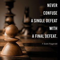 """Never confuse a single defeat with a final defeat."" -F. Scott Fitzgerald http://budurl.com/ZOD87062"