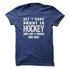All I care about is HOCKEY and like maybe three people  - #tshirt quotes #hoodie jacket. GET => https://www.sunfrog.com/Funny/All-I-care-about-is-HOCKEY-and-like-maybe-three-people-and-beer-T-shirt.html?68278