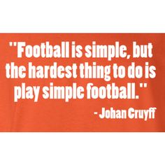 """Ysnatnafy Spacial : The Best """"Johan Cruyff """" Quote, Me Thinks : """"I Am A Warchild, And Have Learned Not To Accept Just Anything""""."""