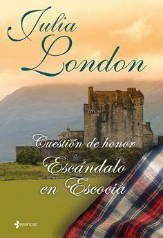 cuestión de honor  escándalo en escocia de Julia London (mi favorito de los tres! ame a Lambourne y su sentido del humor! *-*)