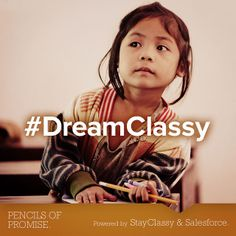 Pencils Of Promise. Building schools in the developing world. Now that's Classy. #DreamClassy