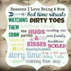 Being a Mom is the best job in the world!!