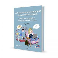 e-book-jak-zarabiac-przez-internet-jak-zarobic-na-blogu-pepsi-eliot Reading Time, Pepsi, Internet, Books, Livros, Book, Livres, Libros, Libri