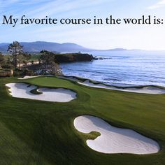 My favorite course in the world is _______.