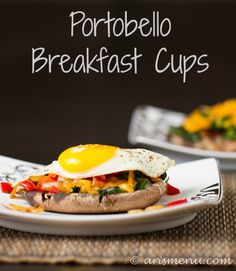 Portobello Breakfast Cups // low carb, packed with veggies and protein, great for any meal or snack via Ari's Menu #clean #atkins