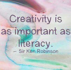 """Creativity is as important as literacy"" -Sir Ken Robinson. Such a true quote, we should promote creativity in schools instead of discipline! Teaching Quotes, Teaching Art, Education Quotes, Literacy Quotes, Teaching Tools, Art Education, The Words, Craft Quotes, Attitude"