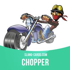 """Chopper"" means a big motorcycle with high handlebars.  Example: Have you ever ridden a Harley Davidson chopper? It's quite an experience!"