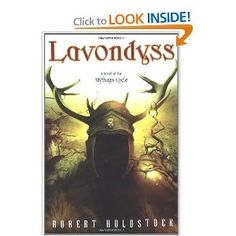 Lavondyss: Journey to an Unknown Region (A Novel of the Mythago Cycle)