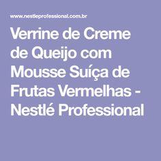 Verrine de Creme de Queijo com Mousse Suíça de Frutas Vermelhas - Nestlé Professional