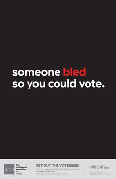 Someone bled so you could vote. Political Logos, Political Ideology, Political Quotes, Get Out The Vote, Rock The Vote, Vote Quotes, Funny Quotes, Activist Art, Black History Quotes