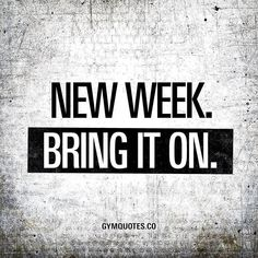 New week. Bring it on - Fitness Motivation - New week. Bring it on - Fitness Motivation - Fitness Inspiration, Motivation Inspiration, Style Inspiration, Motivacional Quotes, Life Quotes, New Week Quotes, Sassy Quotes, Guts Quotes, Quotes Friday