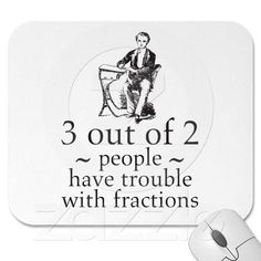 Trouble with Fractions Math Nerd Humor Mousepad
