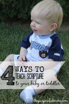 Four Ideas for Teaching Scripture to Your Baby or Toddler - The Purposeful Mom