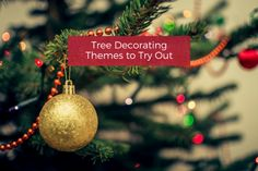 Tree Decorating Themes to Try Out
