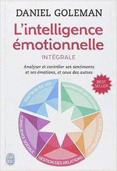 Amazon.fr - L'intelligence émotionnelle : Intégrale - Daniel Goleman, Thierry Piélat, Daniel Roche - Livres