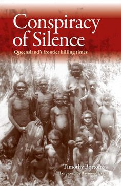 Buy Conspiracy of Silence: Queensland's frontier killing times by Timothy Bottoms and Read this Book on Kobo's Free Apps. Discover Kobo's Vast Collection of Ebooks and Audiobooks Today - Over 4 Million Titles! Aboriginal History, Aboriginal Culture, Aboriginal People, Aboriginal Man, Aboriginal Education, Timothy Bottoms, Indigenous Education, Indigenous Art, Aboriginal Language
