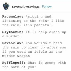 And this is why my friend and I make a good team. She's Slytherin I'm Ravenclaw. I am Slytherin and Ravenclaw. Harry Potter Jokes, Harry Potter Fandom, Harry Potter Universal, Dramione, Fandoms, Must Be A Weasley, Ron Weasley, Satire, Slytherin Pride