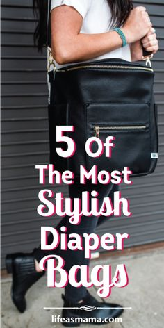 5 Of The Most Stylish Diaper Bags
