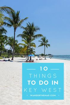 10 Things to Do In Key West, Florida | http://wanderthemap.com/2013/10/10-things-to-do-in-key-west-fl/