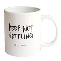 """The Everygirl """"Keep Not Settling"""" Would this make a good gift? http://keep.com/the-everygirl-by-lauralamb007/k/1JTlQvABCF/"""