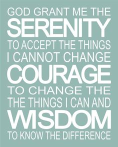 Serenity prayer? I've never really payed any attention to what this actually SAID before Word to Live By, Inspirational quotes #inspiration #motivation #quote