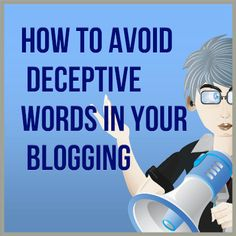 How to Avoid Deceptive Words in Your Blogging