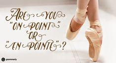 """Is it """"On point"""" or """"En Pointe""""?"""