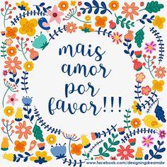Mais Amor Por Favor!!!                                                       …