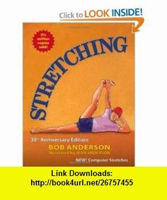 9 best pdf e book images on pinterest book libros and livres stretching 30th anniversary edition 9780936070469 bob anderson jean anderson isbn 10 fandeluxe Gallery