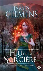 James Clemens - Les bannis et les proscrits t.1 ; le feu de la sor\'cière : Découvrir, lire et acheter en ligne sur le site de la librairie Le Chat Pitre