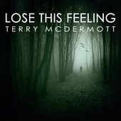 Lose This Feeling by Terry McDermott