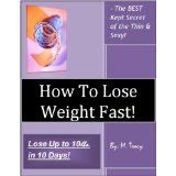 How to Lose Weight (The Best Kept Secret of the Thin and Sexy!) Lose Up to 10 lbs. in 10 Days! Fasting During the Day - Weight Loss that Stays Off! (Kindle Edition)  http://totalproductreview.com