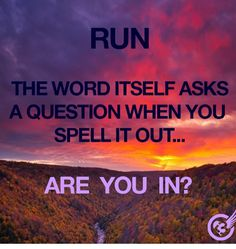 Love this!! R-U-N? (Via I <3 to run) #running