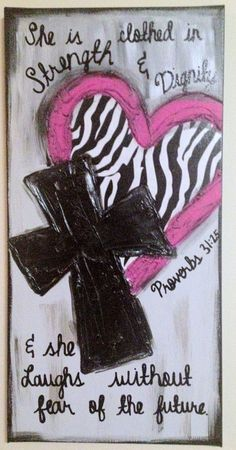 She Is Clothed In Strength & Dignity Textured Heart Cross Zebra Canvas